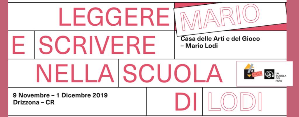Leggere e scrivere nella Scuola di Mario Lodi @ Drizzona (CR) Casa delle Arti e del Gioco-Mario Lodi