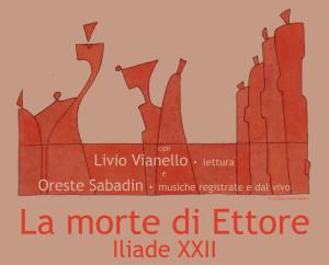 La morte di Ettore . Iliade XXII @ Silea (TV)