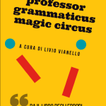 Prof. Grammaticus Magic Circus @ Sagrado (Go), Biblioteca Comunale